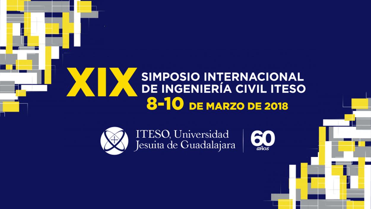 XIX Simposio Internacional de Ingeniería Civil ITESO